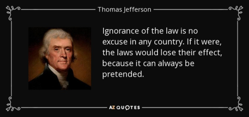 Quote-ignorance-of-the-law-is-no-excuse-in-any-country-if-it-were-the-laws-would-lose-their-thomas-jefferson-89-29-81